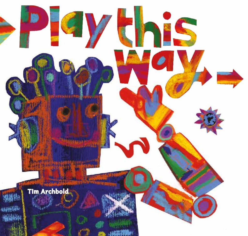 Play this Way by Tim Archbold