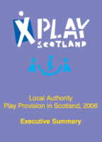 Local Authority Play Provision in Scotland 2006 Executive Summary