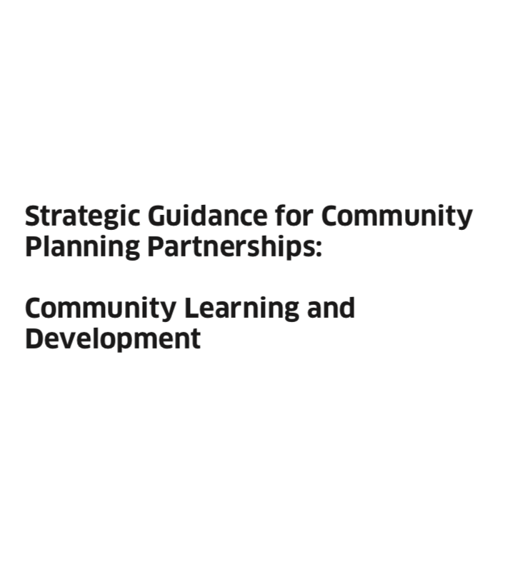 The Scottish Government Strategic Guidance for Community Planning Partnerships: Community Learning and Development.