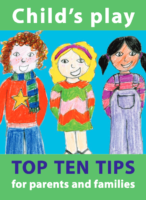 Childsplay Top Ten Tips
