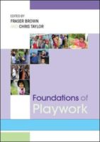 Foundations of Playwork, Fraser Brown and Chris Taylor