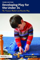 Developing Play for the Under 3s: The Treasure Basket and Heuristic Play.  Anita Hughes